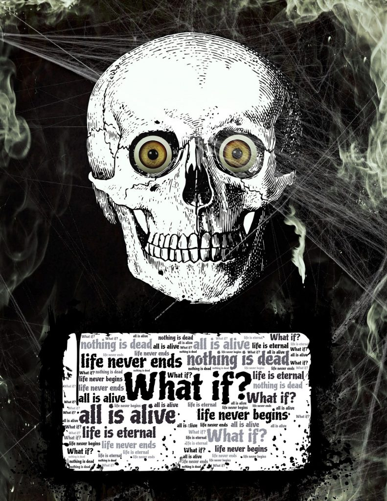 A picture of a skull with the words what if?